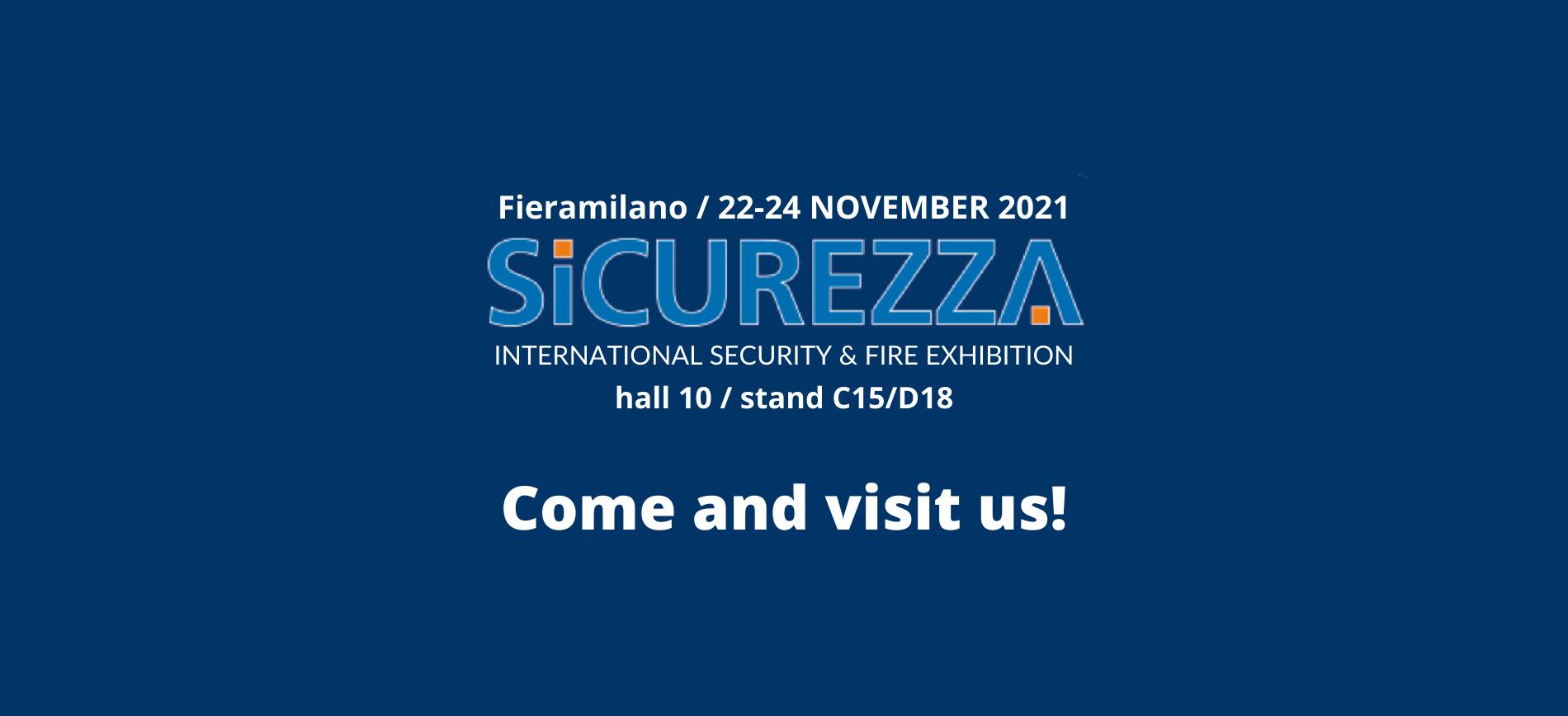 Come and visit us to FIERA SICUREZZA!